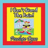 I Can't Stand the Rain!
