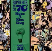 Super Hits Of The '70s: Have A...Vol. 22