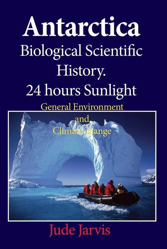 Antarctica Biological Scientific History.24 hours Sunlight