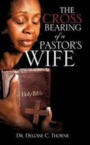 The Cross Bearing of a Pastor's Wife