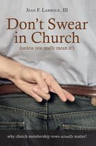 Don'T Swear in Church (Unless You Really Mean It!)