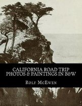 California Road Trip - Photos & Paintings in B&w