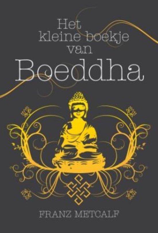 Het kleine boekje van Boeddha - Franz Metcalf |
