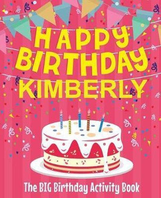Happy Birthday Kimberly - The Big Birthday Activity Book