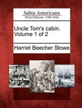 Uncle Tom's Cabin. Volume 1 of 2