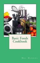 Basic Foods Cookbook