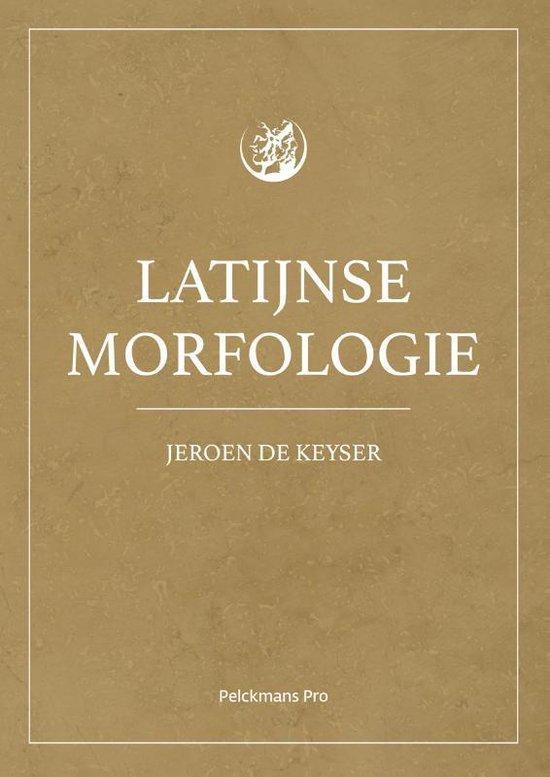 Latijnse morfologie - Keyser Jeroen de |