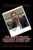 The Comey Senate Judiciary Committee Hearing of May 2017