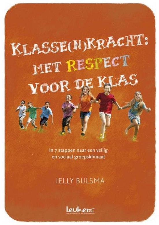Klasse(n)kracht: met respect voor de klas - Jelly Bijlsma |