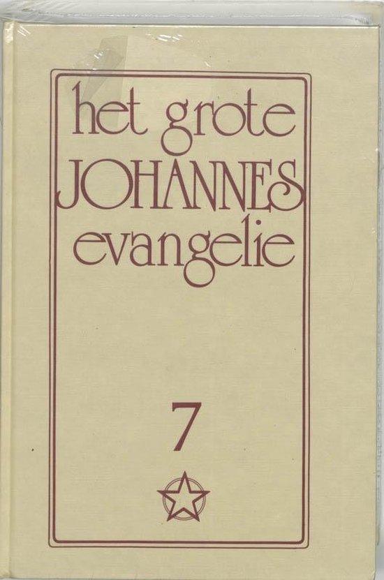 Het grote Johannes evangelie 7 - J. Lorber |