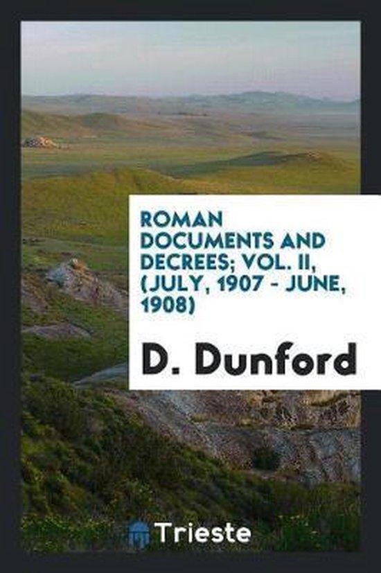 Roman Documents and Decrees; Vol. II, (July, 1907 - June, 1908)