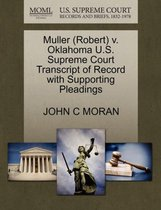 Muller (Robert) V. Oklahoma U.S. Supreme Court Transcript of Record with Supporting Pleadings