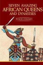 Seven Amazing African Queens and Dynasties