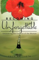 Becoming Unforgettable