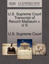 U.S. Supreme Court Transcript of Record Maibaum V. U S