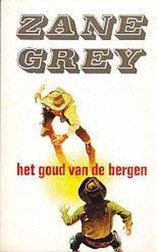 Boek cover Goud van de bergen van Zane Grey (Onbekend)