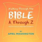 Walking Through the Bible A Through Z