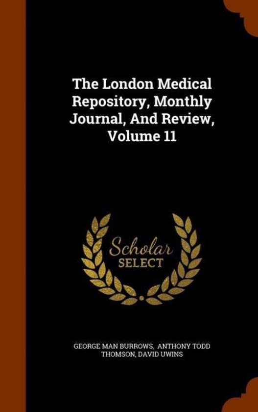 Boek cover The London Medical Repository, Monthly Journal, and Review, Volume 11 van George Man Burrows (Hardcover)