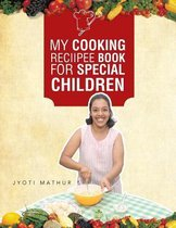 My Cooking Reciipee Book for Special Children