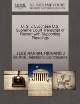 U. S. V. Lucchese U.S. Supreme Court Transcript of Record with Supporting Pleadings