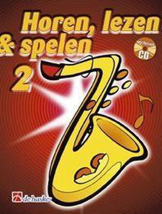 Horen Lezen & Spelen deel 2 voor Tenorsaxofoon (Boek met Cd) - J.J.P. Kastelein | Fthsonline.com