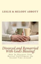 Divorced and Remarried with God's Blessing
