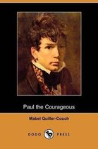 Paul the Courageous (Dodo Press)