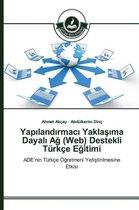 Yap Land Rmac Yakla Ma Dayal a (Web) Destekli Turkce E Itimi