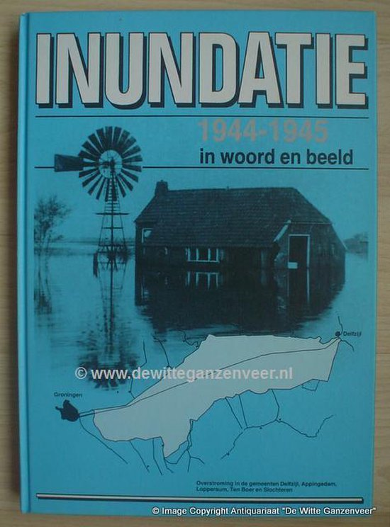 Inundatie 1944-1945 in woord en beeld - Hoek |
