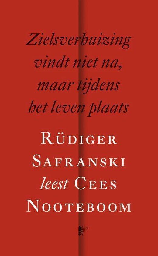 Zielsverhuizing vindt niet na, maar tijdens het leven plaats - Cees Nooteboom |