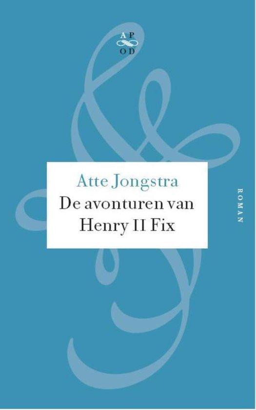 De avonturen van Henry II Fix / druk Heruitgave - Atte Jongstra |