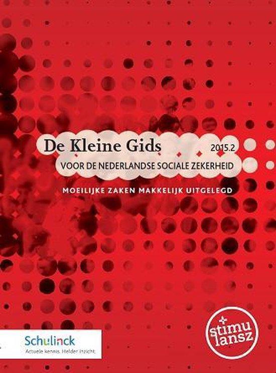 De kleine gids voor de Nederlandse sociale zekerheid 2015.2 - Stimulansz  