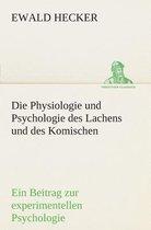 Boek cover Die Physiologie Und Psychologie Des Lachens Und Des Komischen van Ewald Hecker