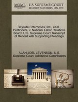 Bayside Enterprises, Inc., et al., Petitioners, V. National Labor Relations Board. U.S. Supreme Court Transcript of Record with Supporting Pleadings