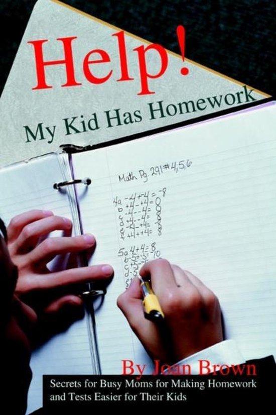 Help! My Kid Has Homework