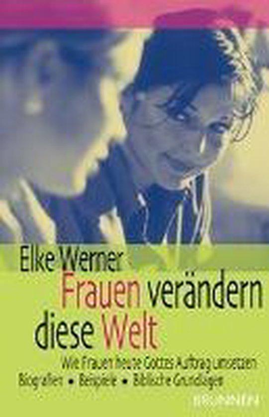 Boek cover Frauen verändern diese Welt van Elke Werner (Paperback)