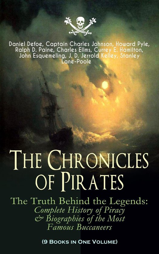 Boek cover The Chronicles of Pirates – The Truth Behind the Legends: Complete History of Piracy & Biographies of the Most Famous Buccaneers (9 Books in One Volume) van Daniël Defoe (Onbekend)