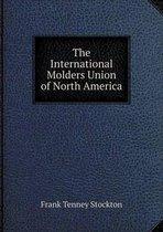 The International Molders Union of North America