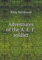 Adventures of the A. E. F. Soldier