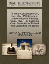 Terminal Construction Co., Inc., Et Al., Petitioners, V. Metro Industrial Painting Corp., Et Al. U.S. Supreme Court Transcript of Record with Supporting Pleadings