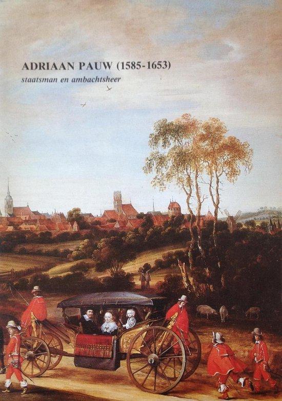 Adriaan Pauw 1585-1653 - staatsman en ambachtsman - H.W.J. de Boer | Fthsonline.com