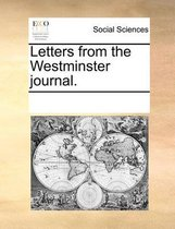 Letters from the Westminster Journal.