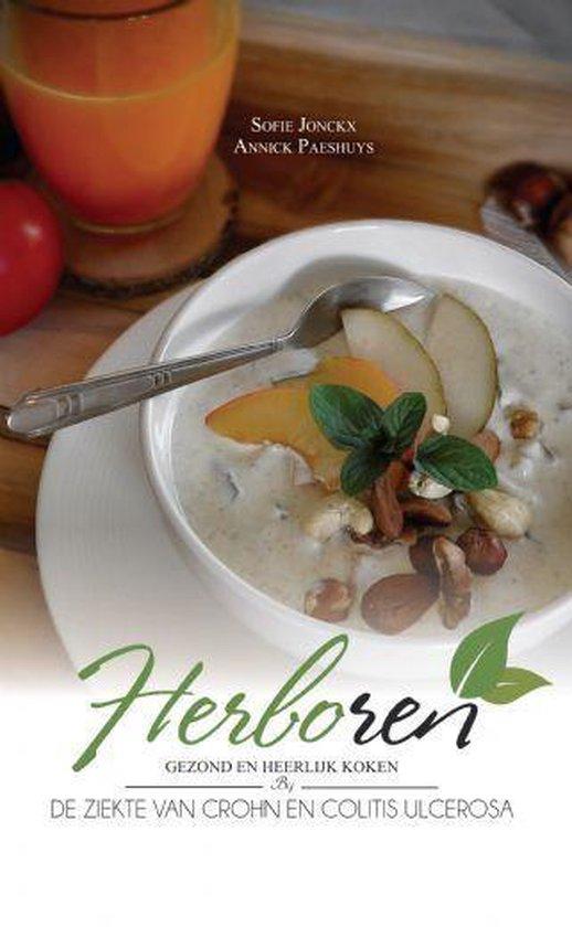 Herboren - gezond en heerlijk koken bij de ziekte van crohn en colitis ulcerosa softcover - Sofie Jonckx En Annick Paeshuys |
