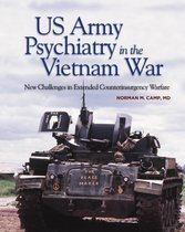 US Army Psychiatry in the Vietnam War: New Challenges in Extended Counterinsurgency Warfare