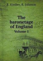 The Baronetage of England Volume 1