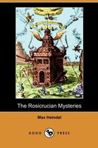 The Rosicrucian Mysteries (Dodo Press)