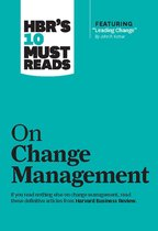 HBR's 10 Must Reads on Change Management (including featured article Leading Change, by John P. Kotter)