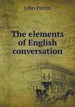 The Elements of English Conversation