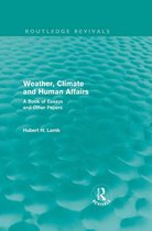 Weather, Climate and Human Affairs (Routledge Revivals)
