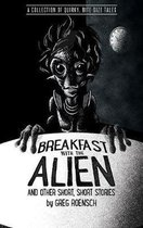Breakfast with the Alien and Other Short, Short Stories